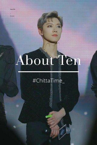 About Ten #ChittaTime_