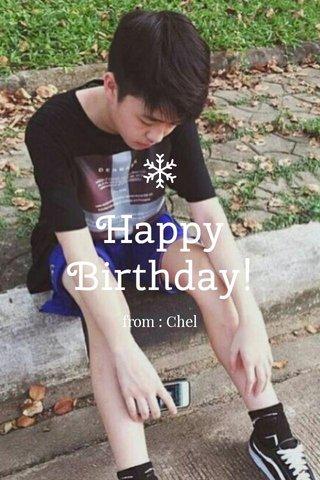 Happy Birthday! from : Chel