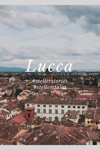 Lucca #stellerstories #stelleritalia