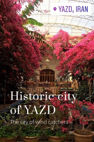 Historic city of YAZD The city of wind catchers