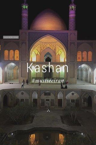 Kashan #mustseeiran