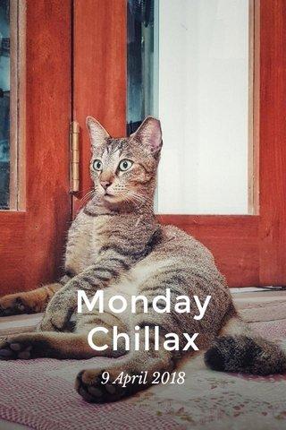 Monday Chillax 9 April 2018