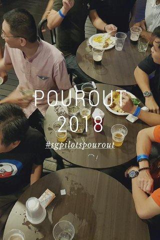 POUROUT 2018 #sgpilotspourout