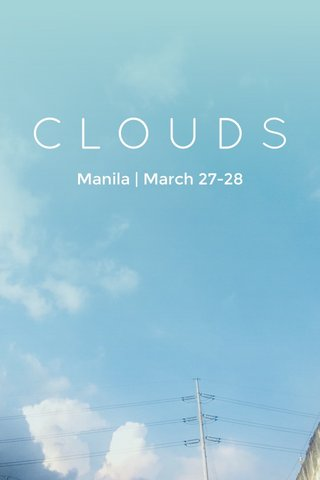 CLOUDS Manila | March 27-28