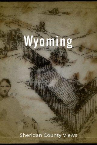 Wyoming Sheridan County Views
