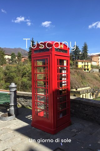 Tuscany Un giorno di sole