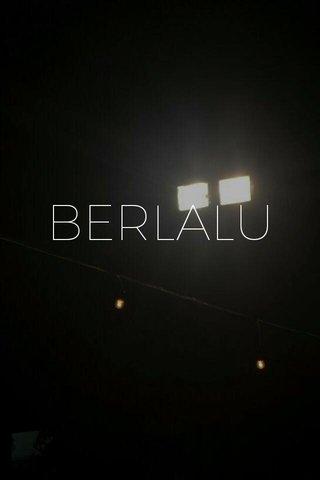 BERLALU