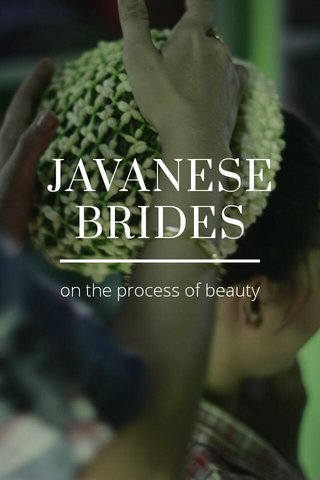 JAVANESE BRIDES on the process of beauty