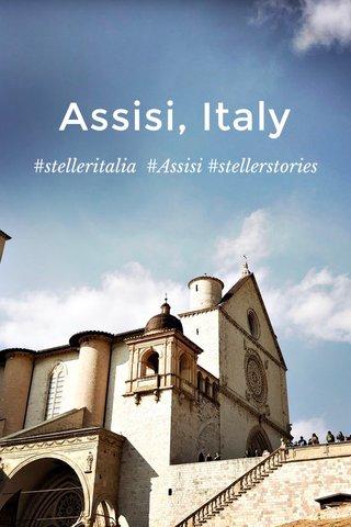 Assisi, Italy #stelleritalia #Assisi #stellerstories