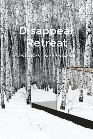 Disappear Retreat Zero Waste, Zero Intrusion