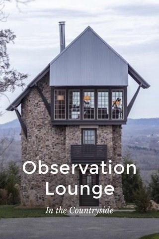 Observation Lounge In the Countryside
