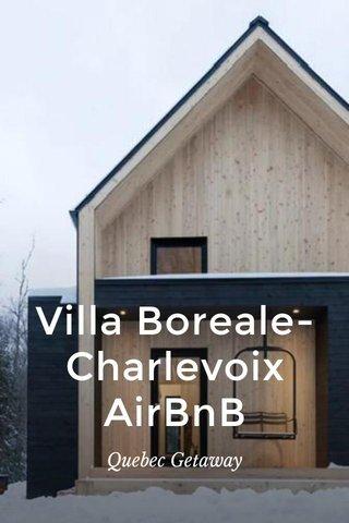 Villa Boreale-Charlevoix AirBnB Quebec Getaway