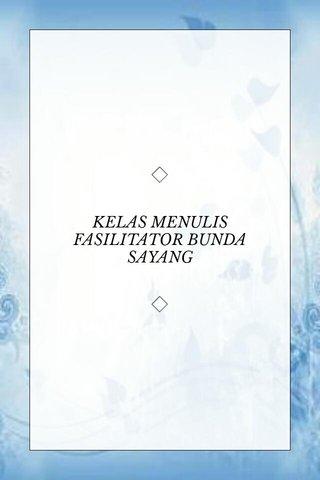 KELAS MENULIS FASILITATOR BUNDA SAYANG