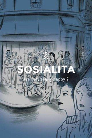 SOSIALITA are they really happy ?