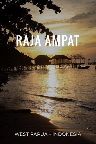 RAJA AMPAT WEST PAPUA - INDONESIA