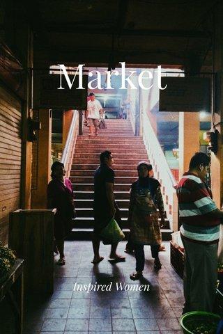Market Inspired Women