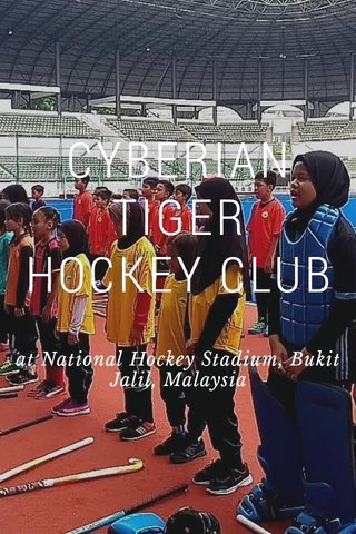 CYBERIAN TIGER HOCKEY CLUB at National Hockey Stadium, Bukit Jalil, Malaysia