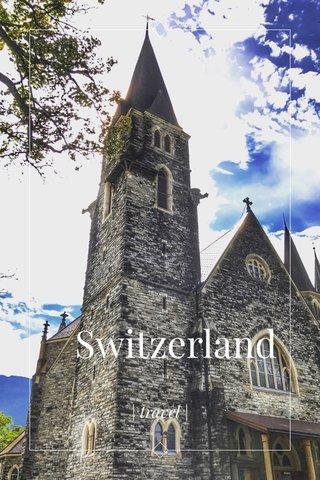 Switzerland | travel |