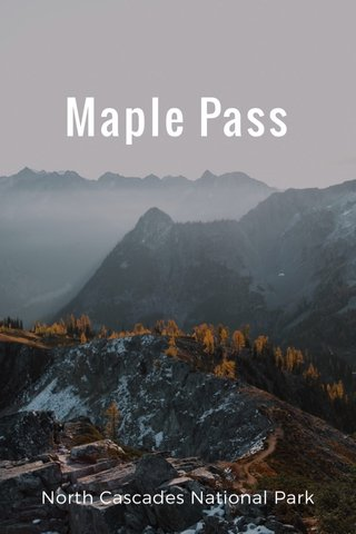Maple Pass North Cascades National Park