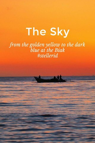 The Sky from the golden yellow to the dark blue at the Biak #stellerid