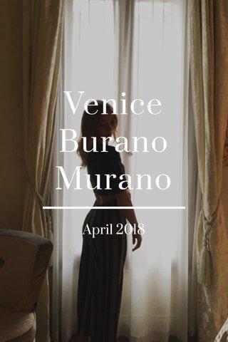 Venice Burano Murano April 2018