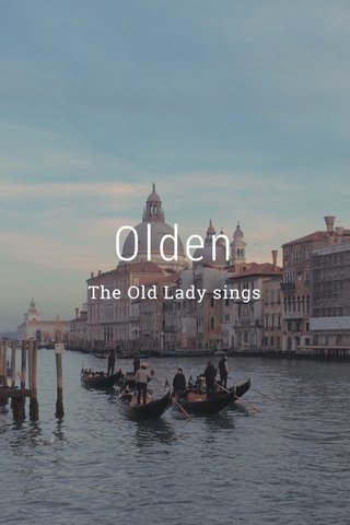 Olden The Old Lady sings