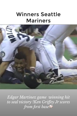 Winners Seattle Mariners Edgar Martinez game winning hit to seal victory !Ken Griffey Jr scores from first base⚾️
