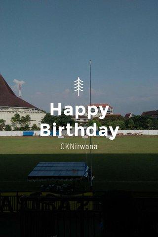Happy Birthday CKNirwana