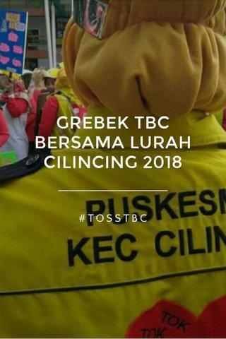 GREBEK TBC BERSAMA LURAH CILINCING 2018 #TOSSTBC