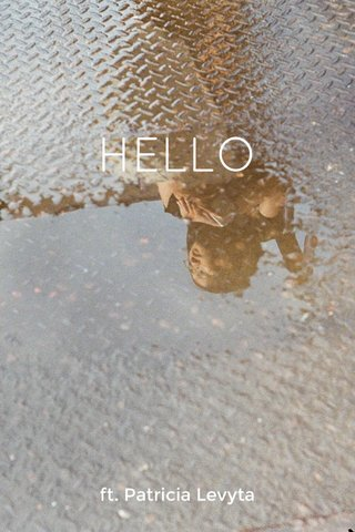 HELLO ft. Patricia Levyta