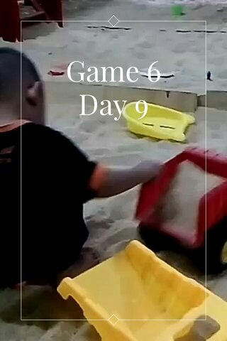 Game 6 Day 9