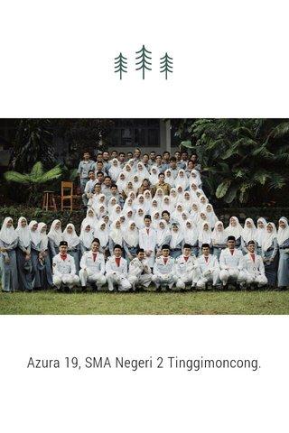 Azura 19, SMA Negeri 2 Tinggimoncong.