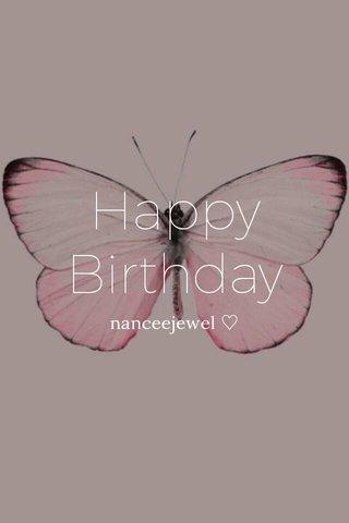 Happy Birthday nanceejewel ♡