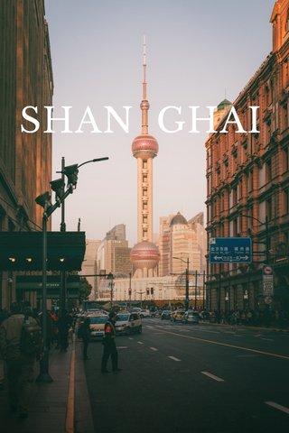 SHAN GHAI