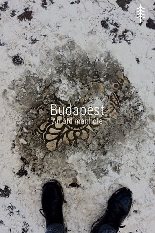 Budapest An old manhole