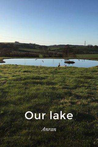Our lake Anran