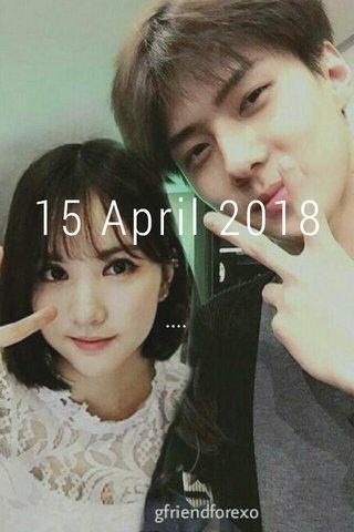 15 April 2018 ....
