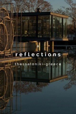 reflections thessaloniki-greece