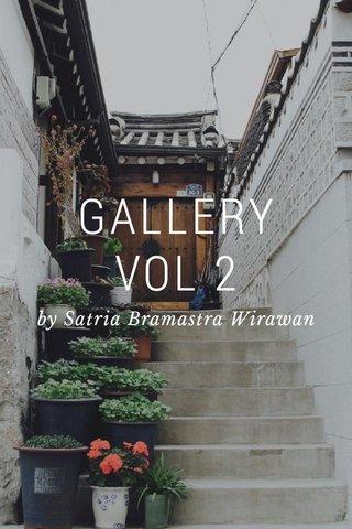 GALLERY VOL 2 by Satria Bramastra Wirawan