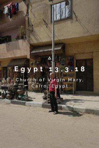 Egypt 13.3.18 Church of Virgin Mary, Cairo, Egypt