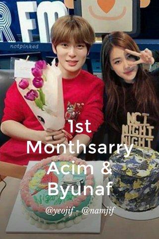 1st Monthsarry Acim & Byunaf @yeojif - @namjif