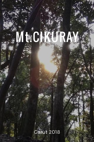 Mt.CIKURAY Garut 2018