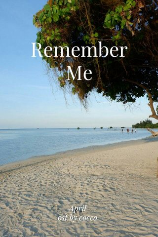 Remember Me April ost.by cocco