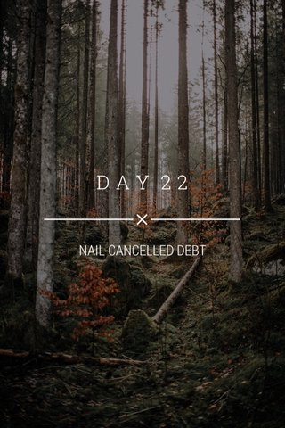 DAY 22 NAIL-CANCELLED DEBT