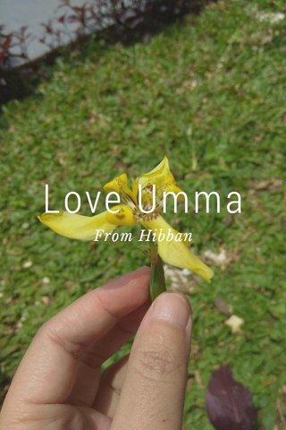 Love Umma From Hibban