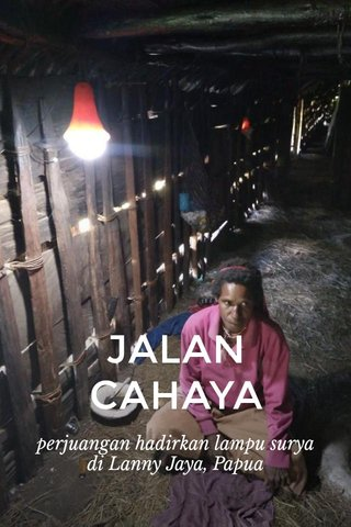JALAN CAHAYA perjuangan hadirkan lampu surya di Lanny Jaya, Papua