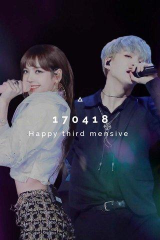 170418 Happy third mensive