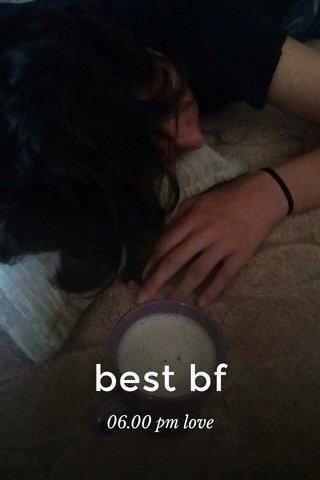 best bf 06.00 pm love