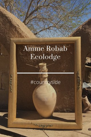 Amme Robab Ecolodge #countryside