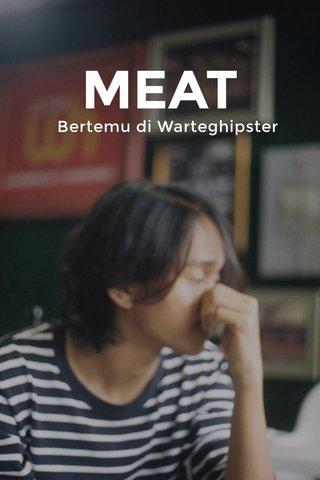 MEAT Bertemu di Warteghipster